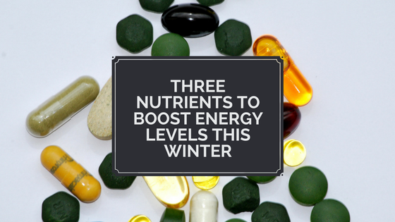 Three essential nutrients to boost energy levels this winter